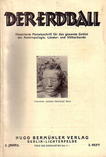 Erdball, Der - Kunike, H. (Schriftleiter): Der Erdball. Illustrierte Zeitschrift für Länder- und Völkerkunde. Jahrgang 3, Heft 2, 1929. Mit Beiträgen u.a. von: Dr. Schebesta, H. Kunike, H. Findeisen, W. Greiser, G. Lindner, E. Ehlert, G. Busolt, E. Kel...
