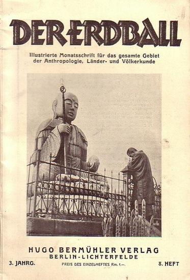 Erdball, Der - Kunike, H. (Schriftleiter): Der Erdball. Illustrierte Zeitschrift für Länder- und Völkerkunde. Jahrgang 3, Heft 8, 1929. Mit Beiträgen u.a. von: J. Müller - Burgdamm, E. Prettenhofer, A. v. Duisburg-Sluys, H. Kunike, H. Fehlinger, H. Kun...