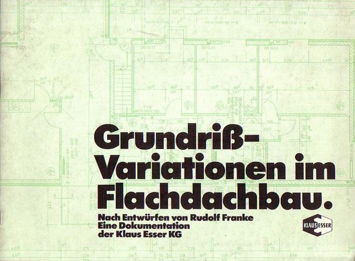 Franke, Rudolf: Grundriß-Veriationen im Flachdachbau : Nach Entwürfen von Rudolf Franke. Eine Dokumentation der Klaus Esser KG.