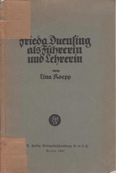Duensing - Koepp, Lina: Frieda Duensing als Führerin und Lehrerin.