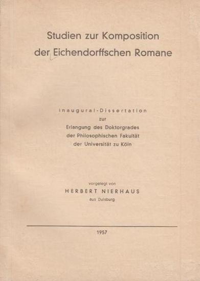 Eichendorff - Nierhaus, Herbert: Studien zur Komposition der Eichendorffschen Romane. Mit Einleitung. Dissertation an der Universität Köln, 1957.