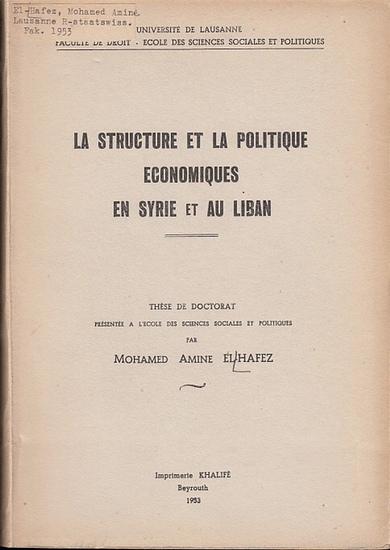 El-Hafez, Mohamed Amine: La structure et la politique économiques en Syrie et au Liban.