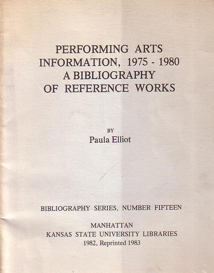 Elliot, Paula: Performing arts information, 1975 - 1980. A Bibliography of reference works. Bibliography series, number fifteen.
