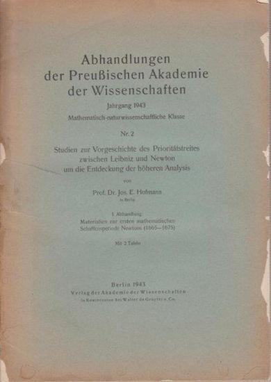 Hofmann, Jos. E.: Studien zur Vorgeschichte des Prioritätstreites zwischen Leibniz und Newton um die Entdeckung der höheren Analysis. I. Abhandlung: Materialien zur ersten mathematischen Schaffensperiode Newtons (1665-1675)