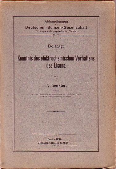 Foerster, F.: Beiträge zur Kenntnis des elektrochemischen Verhaltens des Eisens. (= Abhandlungen der Deutschen Bunsen-Gesellschaft für angewandte physikalische Chemie, Nr. 2).
