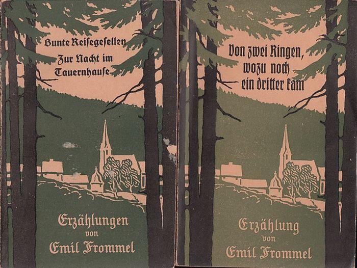 Frommel, Emil: Erzählungen. Konvolut mit 2 Heften. 1) Heft Nr. 3: Von zwei Ringen, wozu noch ein dritter kam. / 2) Heft Nr. 16: Bunte Reisegesellen / Zur Nacht im Tauernhause.