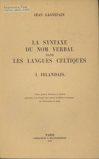 Gagnepain, Jean: La Syntaxe du Nom Verbal dans les Langues Celtiques. I. Irlandais.