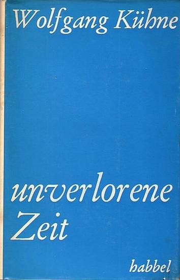 Kühne, Wolfgang: Unverlorene Zeit. Briefe in der Haft. Mit Geleitwort von Helmut Gollwitzer. Mit Nachwort von Hermann Volk.