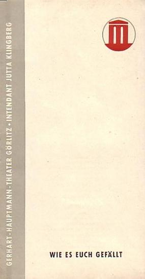 Gerhart Hauptmann Theater Görlitz - W. Shakespeare: Wie es euch gefällt. Programmheft für 1960/1961.