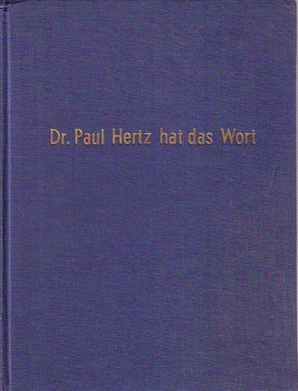 Hertz, Paul - Bürgermeister-Reuter-Stiftung (Hrsg): Dr. Paul Hertz hat das Wort. Ausgewählte Reichstagsreden. Herausgegeben anläßlich seines 1. Todestages am 23. Oktober 1962.