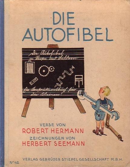 Hermann, Robert / Seemann, Herbert: Die Autofibel. Ein Konstruktionsbuch für die Kleinen. Verse von Robert Hermann. Zeichnungen von Herbert Seemann.