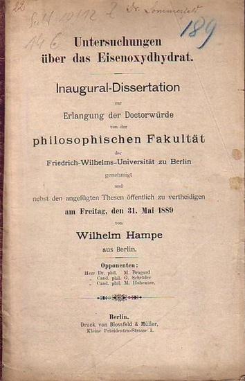 Hampe, Wilhelm: Untersuchungen über das Eisenoxydhydrat. Dissertation an der Friedrich-Wilhelms-Universität zu Berlin, 1889.