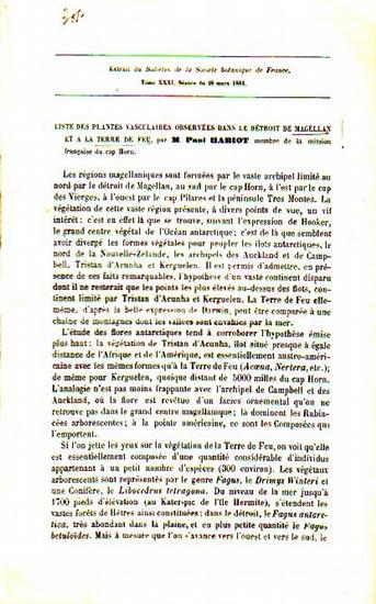 Hariot, M. Paul: Liste des plantes vasculaires observées dans le Détroit de Magellan et a la terre de feu. Extrait du Bulletin de la Société botanique de France. Tome XXXI, Séance du 28 mars 1884.