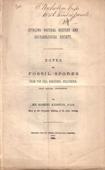 Kidston, Robert Notes on fossil spores from the coal measures, Kellyburn, near Dollar, Perthshire. Stirling Natural History and Archaeological Society. Reprinted from the Stirling Journal and Advertiser 1885.