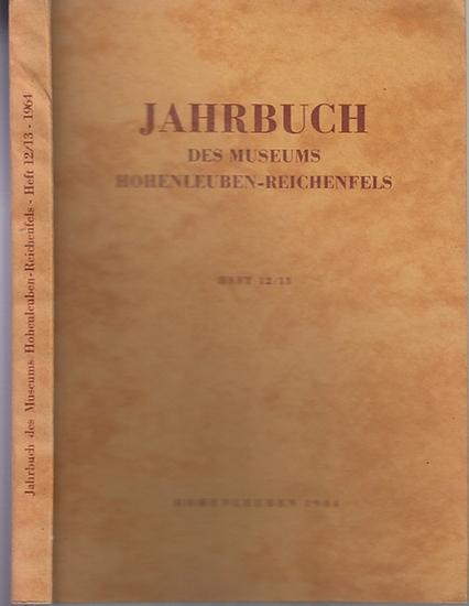 Hohenleuben. - Keller, Friedrich O.: Jahrbuch des Kreismuseums Hohenleuben-Reichenfels. Hrsg. Der Rat des Kreises Zeulenroda, Abt. Kultur. Heft 12-13 der Jahre 1963-1964.