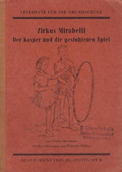Hartmann, Gisela / Text und Müller, Wilhelm / Zeichnungen: Zirkus Mirabelli. Der Kasper und die gestohlenen Äpfel. Lesehefte für die Grundschule.