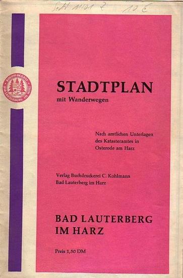 Harz. - Bad Lauterbach im Harz. Stadtplan mit Wanderwegen. Nach amtlichen Unterlagen des Katasteramtes in Osterode im Harz.