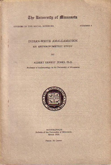Jenks, Albert Ernest: Indian-White amalgamation an anthropometric study. The University of Minnesota, Studies in the social sciences, 6.
