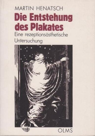Henatsch, Martin: Die Entstehung des Plakates : Eine rezeptionsästhetische Untersuchung.
