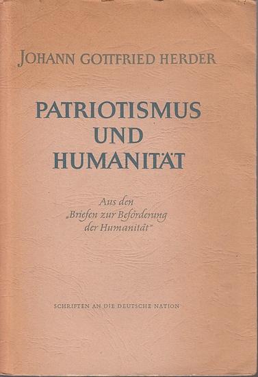 Herder, Johann Gottfried: Patriotismus und Humanität. Aus den 'Briefen zur Beförderung der Humanität' 1793 - 1797. Ausgewählt und mit Vorwort von Wolfgang Harich. (= Schriften an die deutsche Nation).