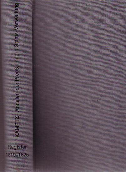 Kamptz, von: Register zu den Annalen der Preußischen innern Staats-Verwaltung für den Jahrgang 1819 - 1825.
