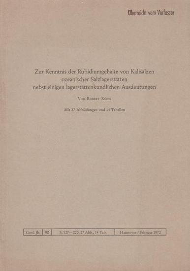 Kühn, Robert: Zur Kenntnis der Rubidiumgehalte von Kalisalzen ozeanischer Salzlagerstätten nebst einigen lagerstättenkundlichen Ausdeutungen.