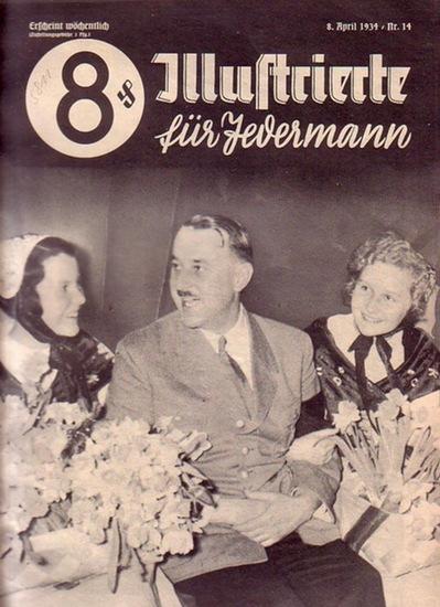 Illustrierte für Jedermann - Hohenester, Max (Hauptschriftleiter): Illustrierte für Jedermann. Nr. 14 vom 8. April 1934. U.a. mit politischen Berichten, literarischen Beiträgen und zahlreichen zeitgenössischen Fotos.