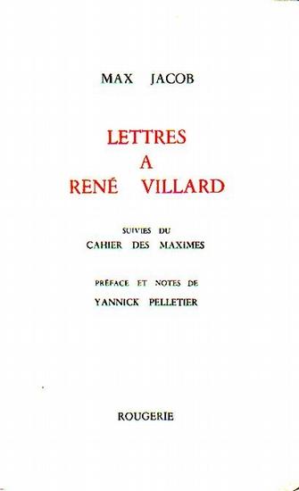 Jacob, Max - Villard, Rene: Max Jacob - Lettres a Rene Villard.