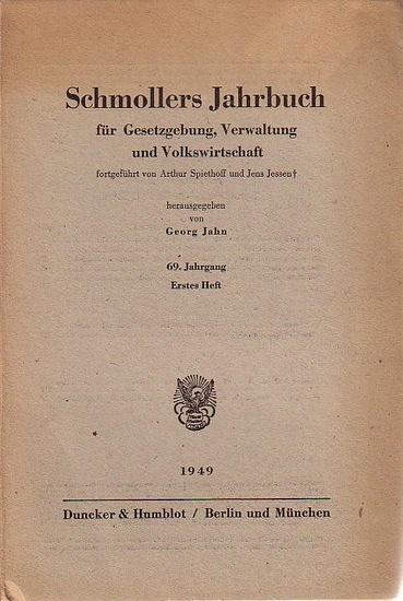 Jahn, Georg (Hrsg.). - Georg Jahn / Günter Schmölders / Otto Veit / Jürgen Eick (Autoren): Schmollers Jahrbuch für Gesetzgebung, Verwaltung und Volkswirtschaft. 69. Jahrgang, 1949, Erstes Heft: Georg Jahn: Neubeginn im Geiste Schmollers. Günter Schmöld...