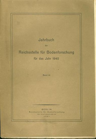 Jahrbuch der Reichsstelle für Bodenforschung: Jahrbuch der Reichsstelle für Bodenforschung für das Jahr 1940. Band 61.