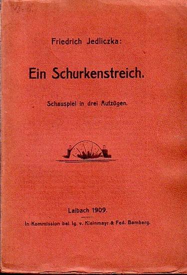 Jedliczka, Friedrich Ein Schurkenstreich. Schauspiel in drei Aufzügen.