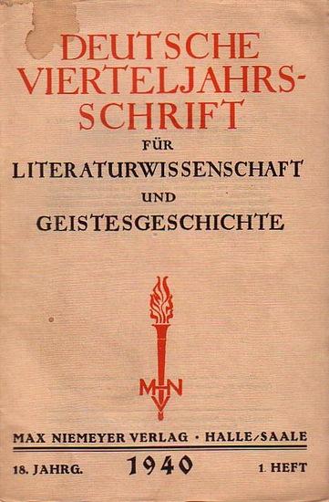 Kluckhohn, Paul // Rothacker, Erich (Hrsg.) Deutsche Vierteljahresschrift für Literaturwissenschaft und Geistesgeschichte. Herausgegeben von Paul Kluckhohn und Erich Rothacker. 18. Jahrgang 1. Heft 1940