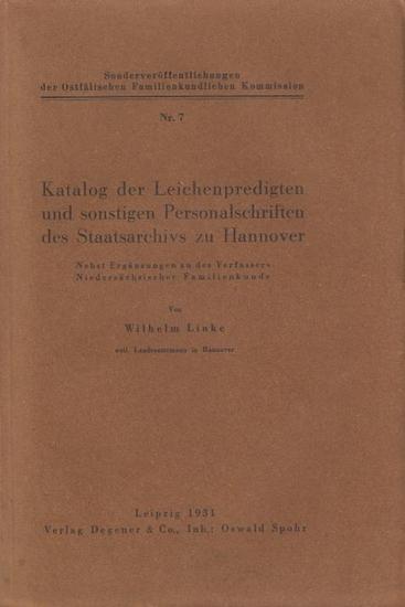 Linke, Wilhelm Katalog der Leichenpredigten und sonstiger Personalschriften des Staatsarchivs zu Hannover. Nebst Ergänzung zu des Verfassers Niedersächsischer Familienkunde.