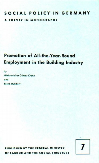 Kranz, Günter // Hubbert, Bernd: Promotion of All-the-Year-Round Employment in the Building Industry.