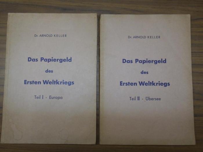 Keller, Arnold: Das Papiergeld des Ersten Weltkrieges. Teil I.: Europa. Teil II.: Übersee. Komplett in 2 Bänden.