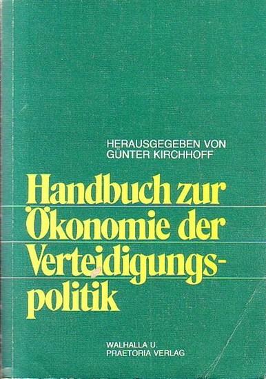 Kirchhoff, Günter (Bearb. u. Hrsg.): Handbuch zur Ökonomie der Verteidigungspolitik.