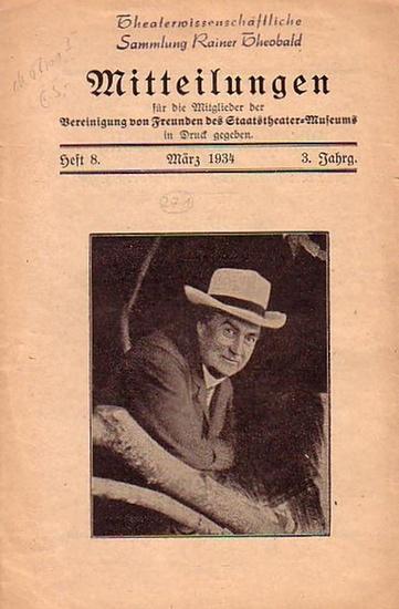 Matkowsky - Hochstetter, Max Mitteilungen für die Mitglieder der Vereinigung von Freunden des Staatstheater-Museums in Druck gegeben. 3. Jahrgang Heft 8. März 1934