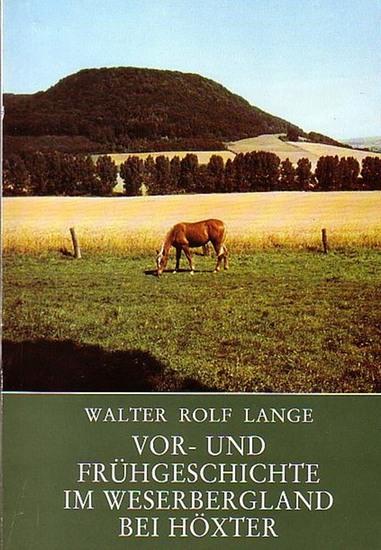 Lange, Walter Rolf: Vor- und Frühgeschichte im Weserbergland bei Höxter. Einführung in die Vor- und Frühgeschichte Westfalens. Heft 3.