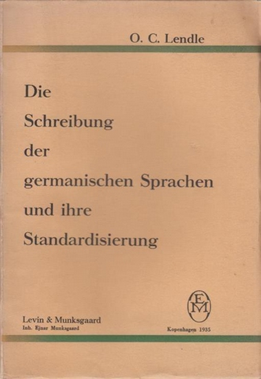 Lendle, O.C. Die Schreibung der germanischen Sprachen und ihre Standardisierung. Mit einer Einleitung.