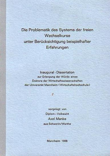 Manke, Axel: Die Problematik des Systems der freien Wechselkurse unter Berücksichtigung beispielhafter Erfahrungen. Dissertation an der Universität Mannheim, 1968.