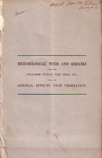 M´Lellan, D. Meteorological notes and remarks upon the weather during the year 1884, with its general effects upon vegetation.