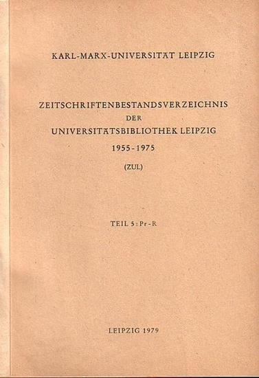 Leipzig ZUL. - Elke und Gerhard Loh (Bearb.): Karl - Marx - Universität Leipzig. Zeitschriftenbestandsverzeichnis der Universitätsbibliothek Leipzig 1955 - 1975 (ZUL). Teile 1 - 7 in 7 Bänden A - Z.