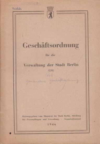 Magistrat der Stadt Berlin: Geschäftsordnung für die Verwaltung der Stadt Berlin (GO) von 1946.