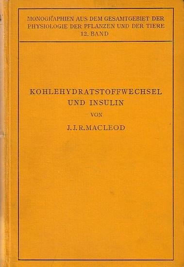 Macleod, J. J. R.: Kohlehydratstoffwechsel und Insulin. Ins Deutsche übertragen von Hans Gremels. (= Monographien aus dem Gesamtgebiet der Physiologie der Pflanzen und der Tiere, Band 12).