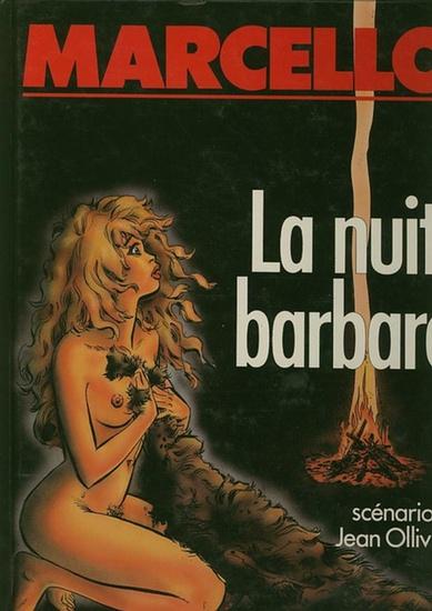 Marcello / Jean Olivier: La nuit barbare