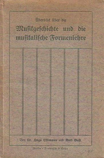 Löbmann, Hugo und Gast, Karl (Herausgeber): Überblick über die Musikgeschichte und die musikalische Formenlehre für Musikschulen und höhere Lehranstalten.