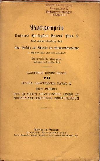 Pius X. - Motuproprio. Unseres Heiligsten Vaters Pius X. durch göttliche Vorsehung Papst über Gesetze zur Abwehr der Modernistengefahr (1. September 1910: Sacrorum antistitum).