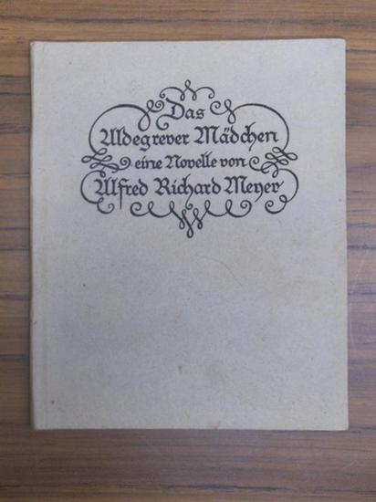 Meyer, Alfred Richard (1882 - 1956, das ist Munkepunke): Das Aldegrever-Mädchen. Eine Novelle.
