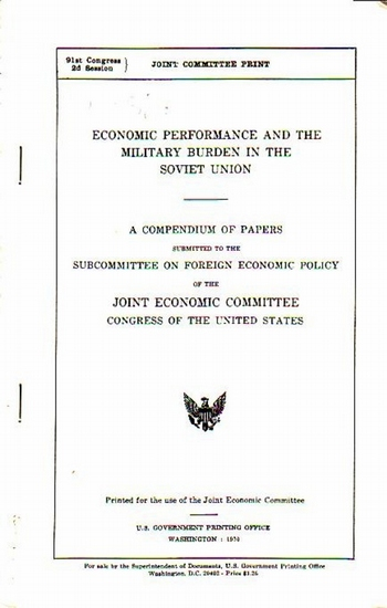 Patman, Wrigth // Proxmire, William: Economic performance and the military burden in the Soviet Union. A compendium of papers submitted to the Subcommittee on Foreign economic policy ot the Joint Economic Committee Congress of the United States.