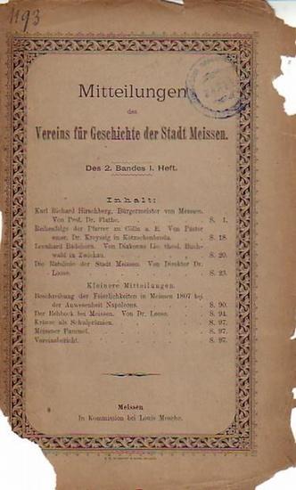 Meissen. - Mitteilungen des Vereins für Geschichte der Stadt Meissen. Band 2, Heft 1. Mit Beiträgen von Theodor Flathe, Hermann Kreyssig, Georg Buchwald, Wilhelm Loose / Kleinere Mitteilungen.